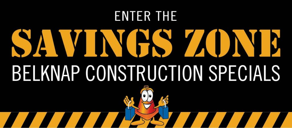 Savings Zone Belknap Construction Specials